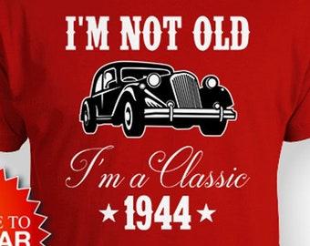 75th Birthday Shirt Bday T Custom Year Grandpa Gift Ideas For Him B Day TShirt Im Not Old A Classic 1944 Mens Tee