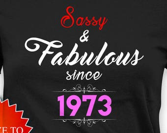 Personalized Birthday Shirt 45th Gifts For Her Bday T Custom TShirt Ideas Sassy And Fabulous 1973 Ladies Tee