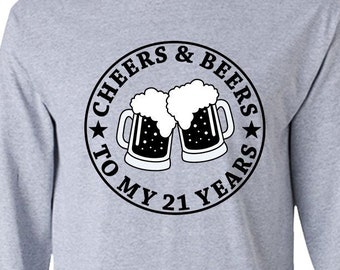 458f83b1 21st Birthday Shirt For Him 21st Birthday Gift For Men Bday Present Custom  Age Long Sleeve T Shirt Cheers And Beers To My 21 Years Old -BG02