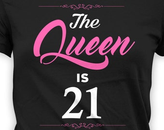 Personalized Birthday T Shirt 21st Gift Ideas For Her Bday Present Custom TShirt B Day The Queen Is 21 Years Old Ladies Tee