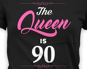 90th Birthday Shirt Personalized Present Bday Gift Ideas Custom Age B Day TShirt The Queen Is 90 Years Old Ladies Tee