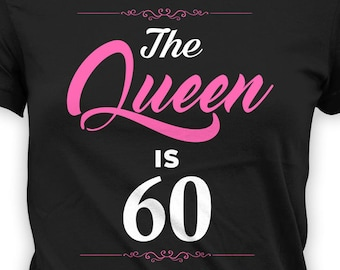 60th Birthday Gift Ideas For Her Custom T Shirt Bday Present Personalized TShirt B Day The Queen Is 60 Years Old Ladies Tee