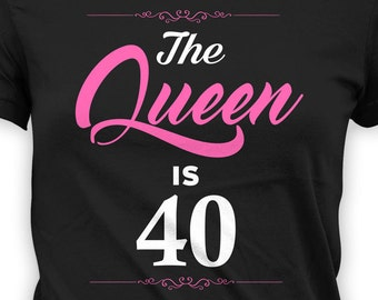 Personalized Birthday T Shirt 40th Present Bday Gift Ideas For Women Custom TShirt The Queen Is 40 Years Old Ladies Tee