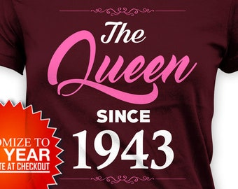 Funny Birthday Shirt 75th T Bday Gifts For Women Custom Year Personalized The Queen Since 1943 Ladies Tee