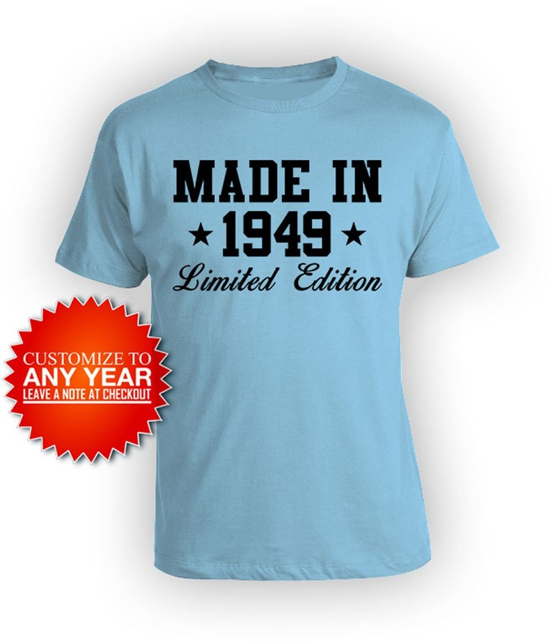 Funny Birthday T Shirt 70th Gifts For Her Bday Presents Him Custom B Day Born In Made 1949 Mens Ladies Tee