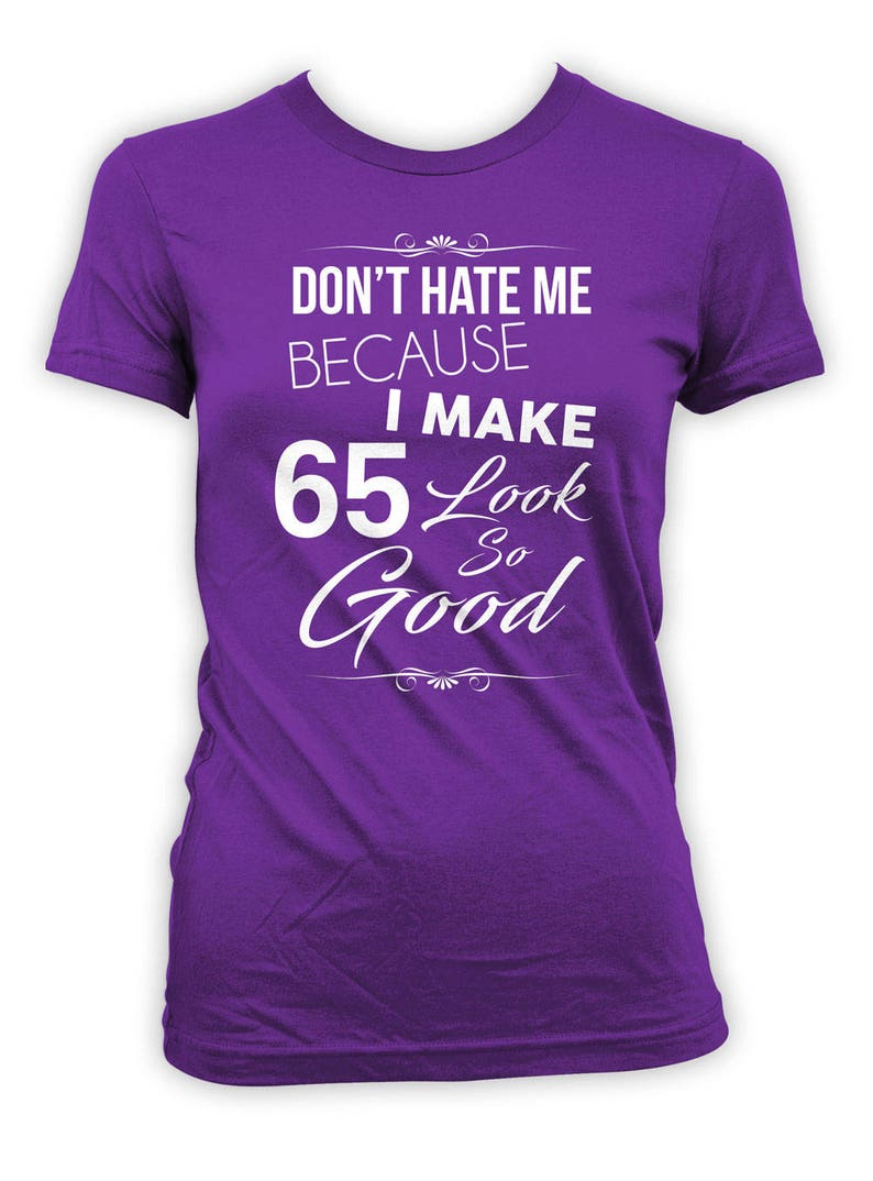 Funny Birthday T Shirt 65th Gift Ideas For Women Custom Age Bday Don