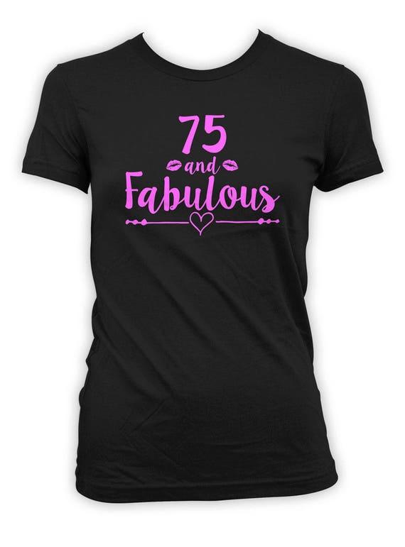 75th Birthday Women 75 Year Old T Shirt Bday Present