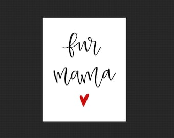 Fur Mama Print - Dog Mom - Fur Momma - Custom Art - Printable Wall Art