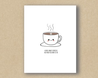 Words Cannot Espresso How Much You Mean To Me - Greeting Card - Coffee Card - Coffee Gift