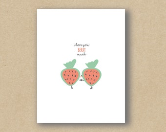 I Love You Berry Much - Strawberry - Greeting Card - Holiday Card - Anniversary - Valentine's Day