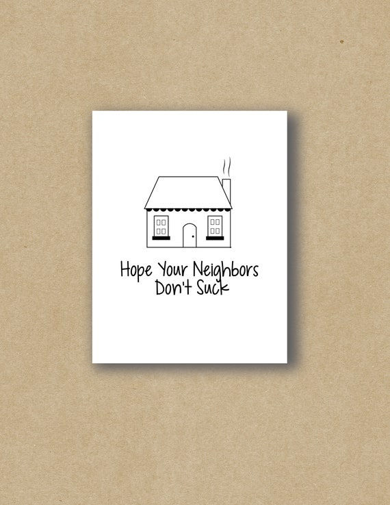 Hope your neighbors dont suck funny moving card new etsy m4hsunfo