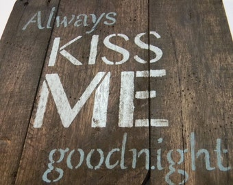 Always Kiss Me Goodnight: Pallet Art