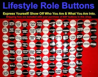 1 Inch Lifestyle Role Buttons - Kinky / Naughty / Humorous - Over 150 Different buttons in This Shop. Price Includes Shipping*
