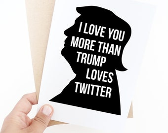 bdc60ead2 I love you more than Trump loves twitter   funny anniversary card    anti-trump   democrat greeting card   best friend card   donald trump
