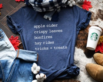 Fall Shirt/Apple Cider/Crispy Leaves/Bonfires/Hay Rides/Tricks and Treats/Cute Fall Top/Cute Fall Clothes/Fall/Seasonal/FreedomFoundCo