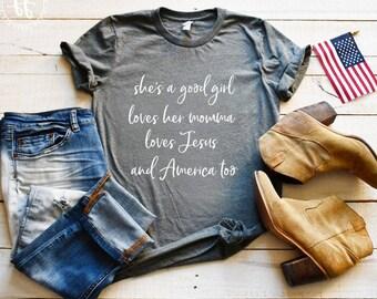 Free Fallin Lyrics/America Shirt/USA/Tom Petty Shirt/Loves Jesus/Tom Petty/Patriotic Shirt/She's A Good Girl/Loves Her Momma/Freedom FoundCo