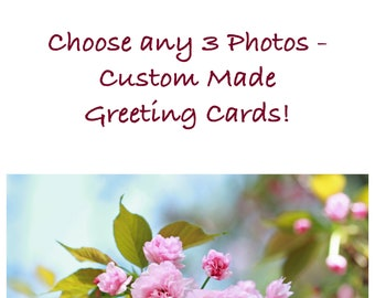 3 Custom Made Greeting Cards, 4x6 Note Cards, 5x7 NoteCards, Choose any 3 Photos, Envelopes Included, Blank Inside, Flower Photography