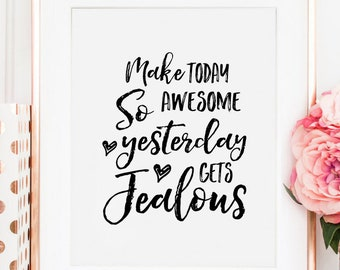 Meke Today So Awesome Yesterday Gets Yealous,Be Awesome Print,Funny Decor,Motivational Quote,Hand Lettering,Don't Forget To Be Awesome