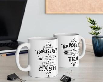EXPOSURE MUG - Exposure Can't Buy Tea - 0.33l