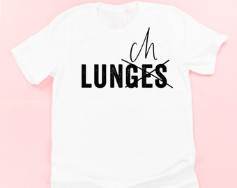 5dc2df9a Lunges / Lunch © | Workout Shirt | Funny Gym Shirt | Funny Workout Shirt | Womens  Gym Shirt | Gym Shirts for Women | Graphic Tees for Women