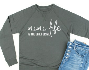 424346a2 Mimi Life is the Life For Me ©   Mimi Gift   Women's Sweater   Crewneck  Sweatshirt   Mimi Shirt   Long Sleeve Shirts   Pullover