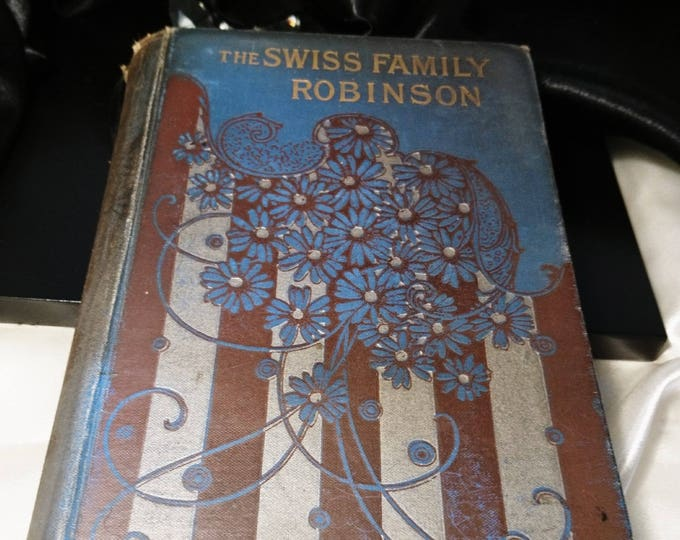 The Swiss Family Robinson, 1880, William HG Kingstone, George Routledge and Sons, antique books, victorian book