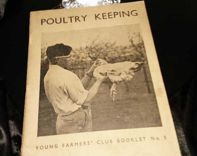 Poultry Keeping, young farmers club, booklet no.5, 1945, Vintage farming book