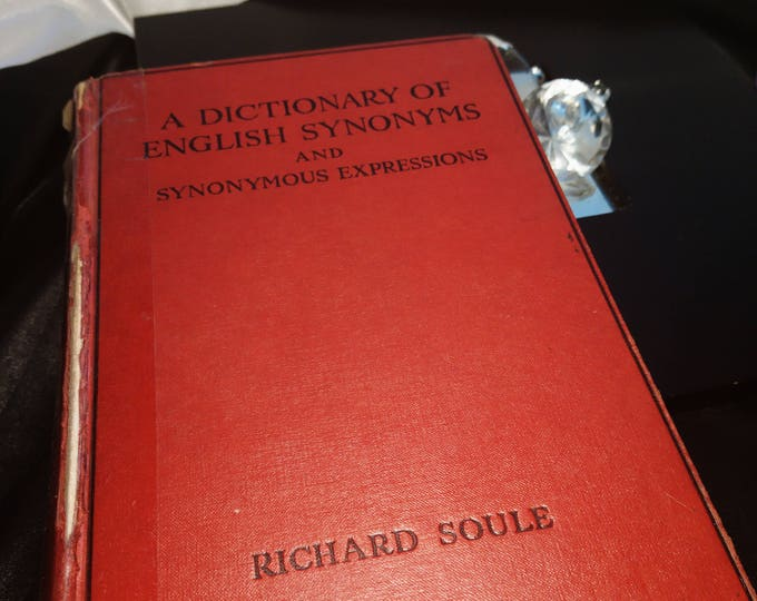 A dictionary of English synonyms and synonymous expressions, Richard Soule, 1964