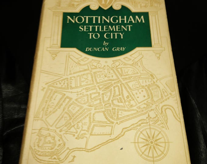 Nottingham Settlement to city, Duncan Gray, 1953, first edition