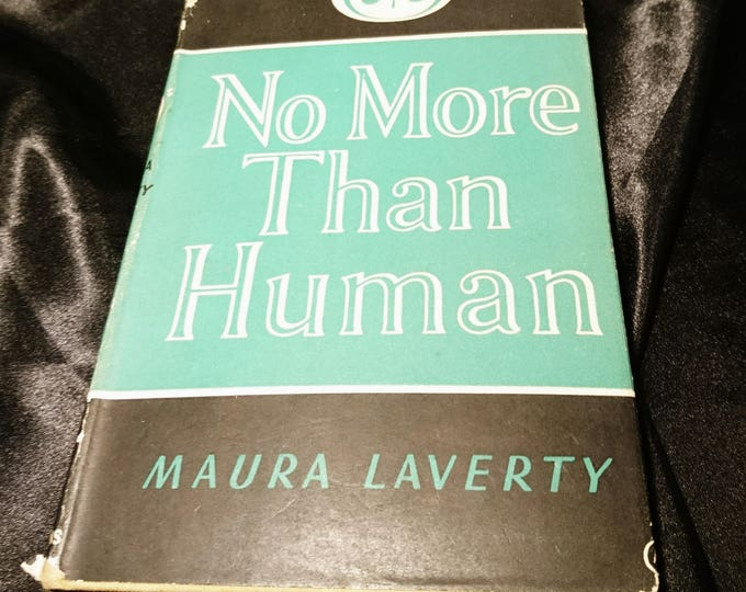 No more than human, Maura Laverty, Longmans Green and Co, first edition war ration, 1944