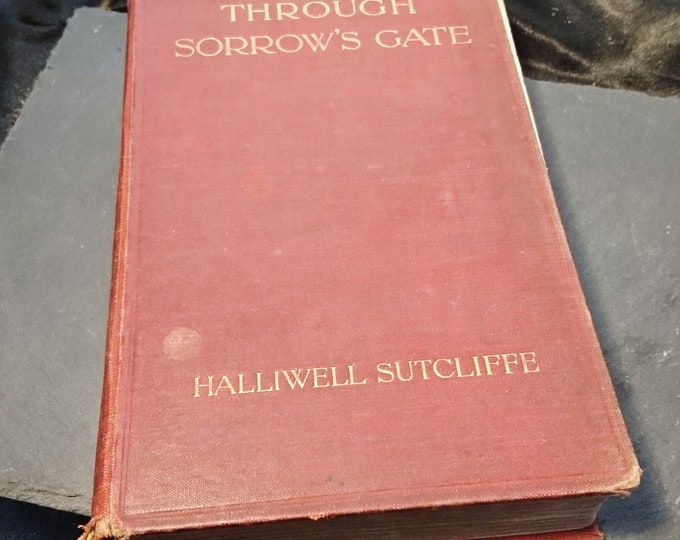 Antique fiction, Through Sorrows Gate, Halliwell Sutcliffe, 1908, novels
