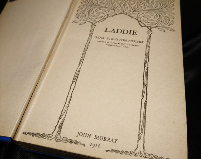 Antique books, Laddie; A true blue story, Gene Stratton Porter, 1916, John Murray, antique novels