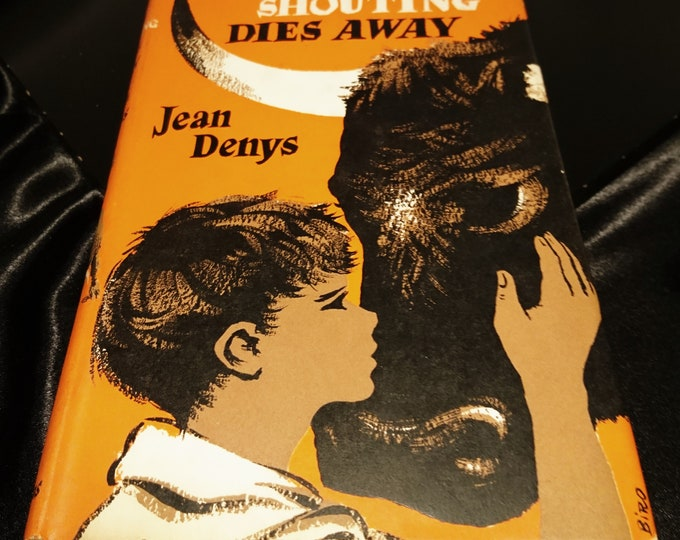 The Shouting Dies Away, Jean Denys, 1958 Longmans, Green and Co, English Translation