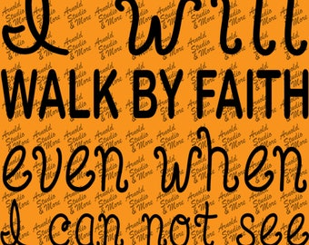 Wall Art Decal I will walk by faith even when I can not see vinyl wall word