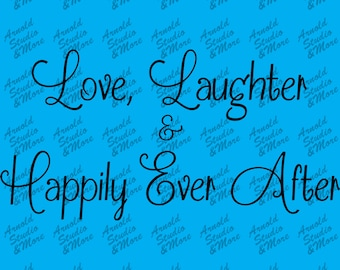 Wall Art Decal Love Laughter & Happily Ever After vinyl wall words