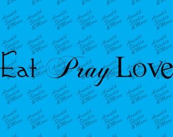 Wall Art Decal Eat Pray Love vinyl wall words