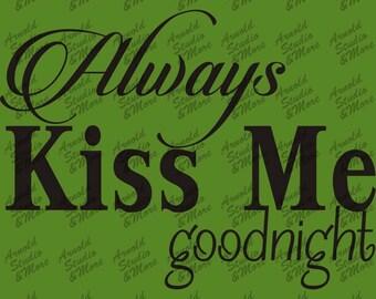 Wall Art Decal Always Kis Me Goodnight vinyl wall words