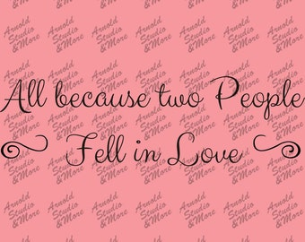 Wall Art Decal All because two people fell in Love vinyl wall words