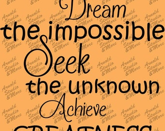 Wall Art Decal Dream the Impossible Seek the Unknown Achieve Greatness vinyl wall words