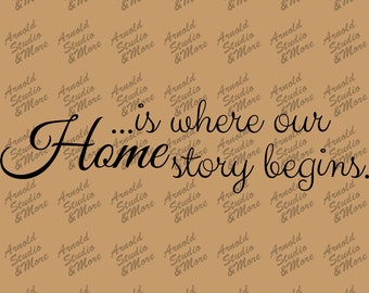 Wall Art Decal Home is Where Our Story Begins vinyl wall words