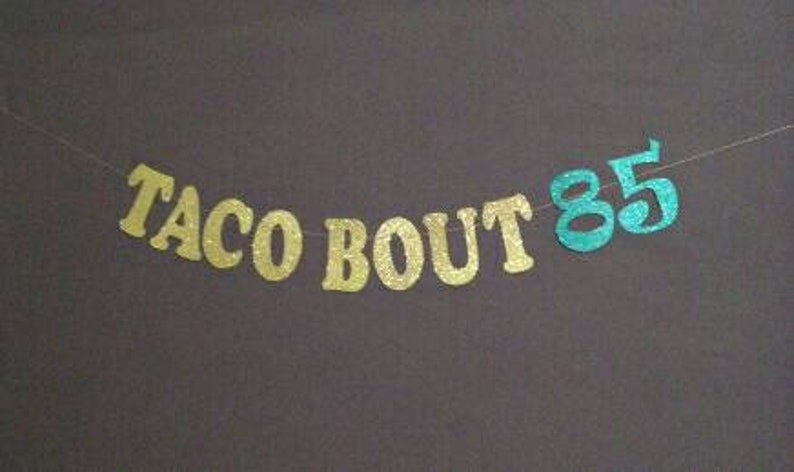 85th Birthday Party Decorations Taco Bout