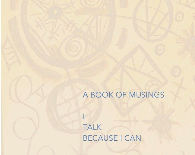 A  book of musings   - I talk because I can by Laurence