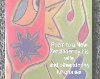 Poem to a New Zealander and other stories for cronies by Lilou Volage
