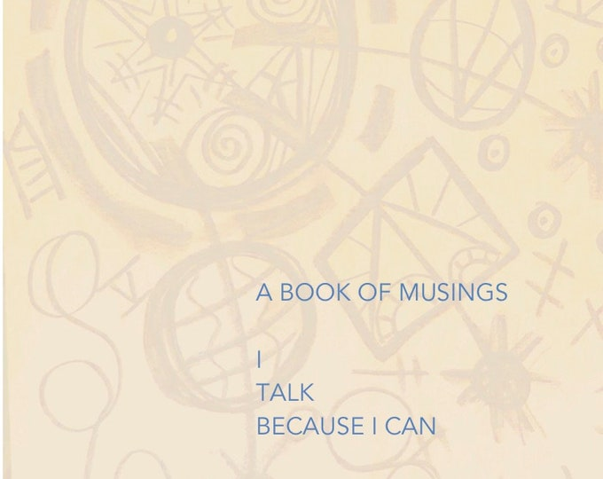 Featured listing image: A  book of musings   - I talk because I can