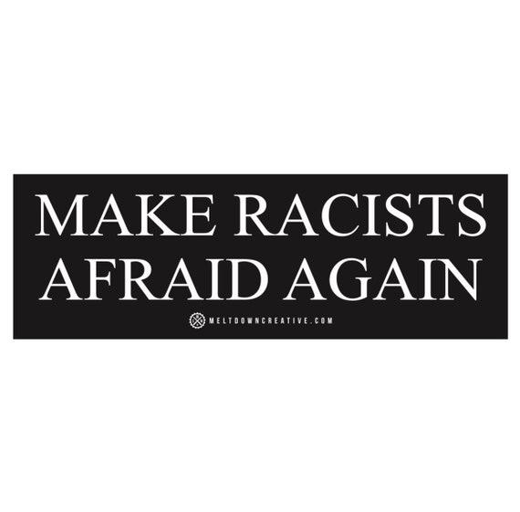 Make Racists Afraid Again Sticker