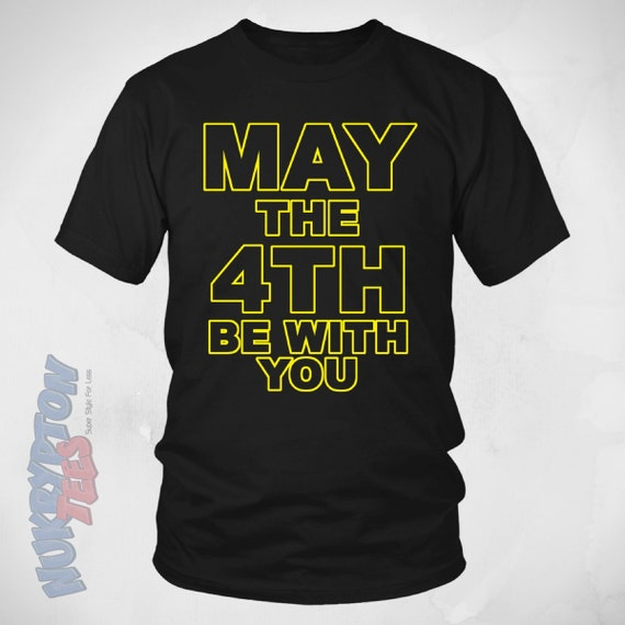 May The 4th Be With You Merchandise: Star Wars Shirt: May The 4th Be With You Are Geek TShirts