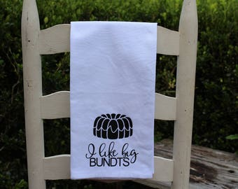 I Like Big Bundts Tea Towel