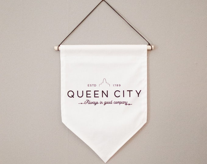 Queen City | Always in good company | Canvas Hanging Wall Banner