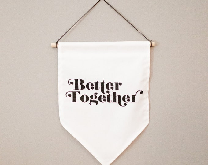 Featured listing image: Better Together | Canvas Hanging Wall Banner