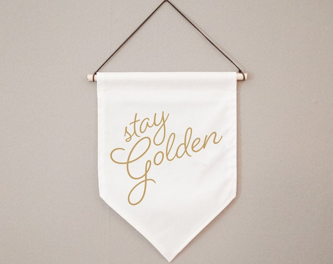 Stay Golden   Canvas Hanging Wall Banner
